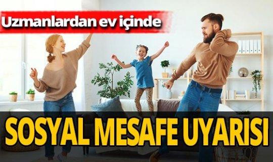 Prof. Dr. Mustafa Necmi İlhan uyardı! Evde sosyal mesafeye dikkat!