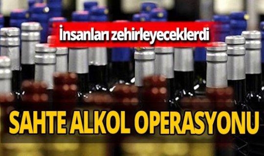 Sahte alkol operasyonu!