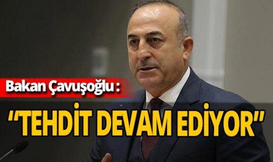 """Son dakika... Dışişleri Bakanı Mevlüt Çavuşoğlu: """"FETÖ tehdidi devam ediyor"""""""