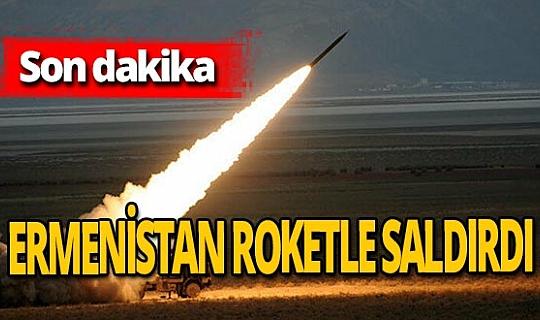 Son dakika! Ermenistan Azerbaycan'a roketle saldırdı!
