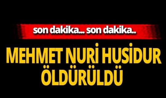 Son dakika...Mehmet Nuri Husidur etkisiz hale getirildi