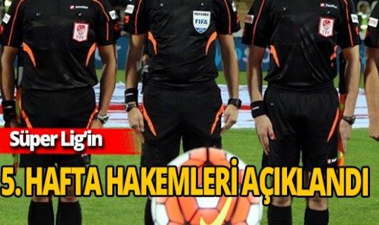 Süper Lig'de 5. hafta hakemleri duyuruldu