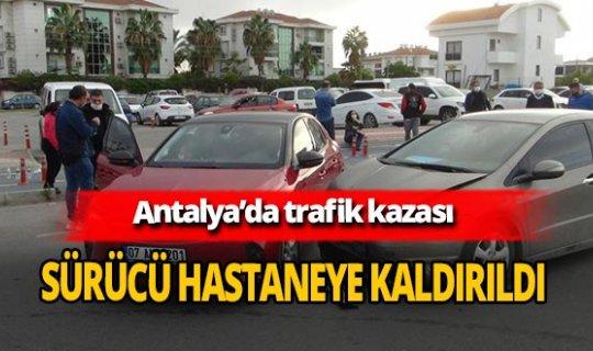 Antalya'da kaza! İki otomobil çarpıştı