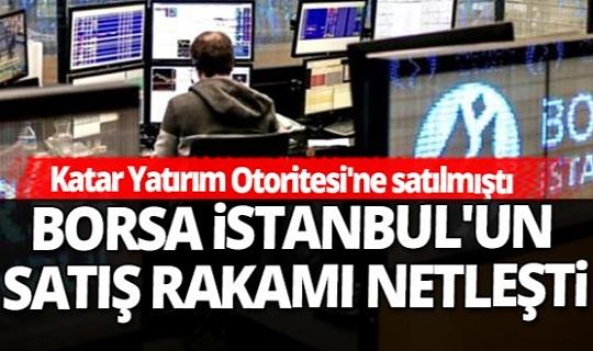 Borsa İstanbul'un satış rakamı netleşti!