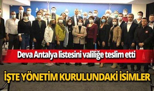 Deva Partisi Antalya İl Başkanlığı'nın yönetim kurulu listesi Antalya Valiliği'ne teslim edildi