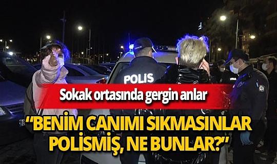 """İzmir'de polis ve vatandaşlar arasında gergin anlar:  """"Tutuklayacak mısınız beni, hadi tutuklayın"""""""