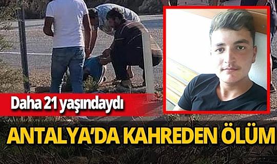 Antalya Son Dakika Haber...Kaş'ta meydana gelen kazada 21 yaşındaki Yasin Kırca hayatını kaybetti