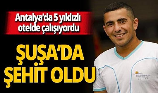 Kemer'deki işini bırakıp Azerbaycan ordusuna katılan Zaur Dovlatov, Şuşa'da şehit oldu