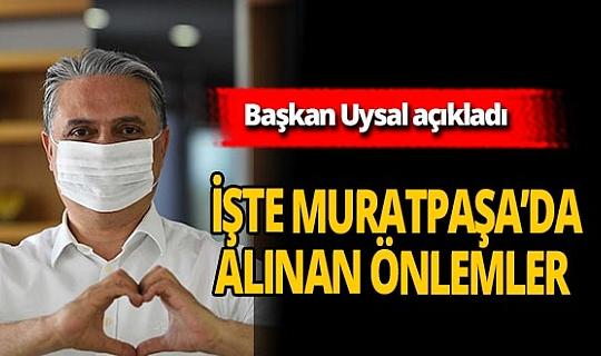 Muratpaşa Belediye Başkanı Ümit Uysal açıkladı! İşte Muratpaşa'da alınan yeni tedbirler