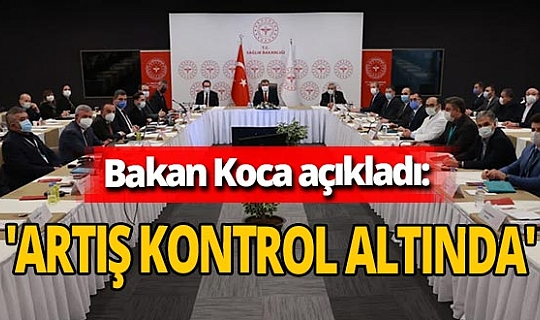 Sağlık Bakanı Fahrettin Koca'dan kritik koronavirüs toplantısı! 'Artış kontrol altında'