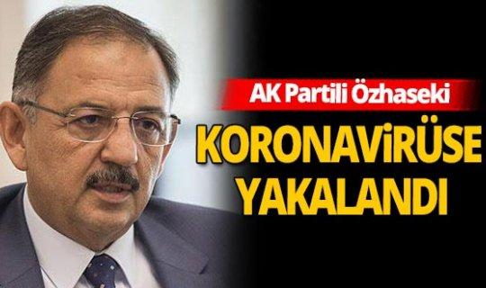 Son dakika! AK Parti Genel Başkan Yardımcısı Özhaseki koronavirüse yakalandı