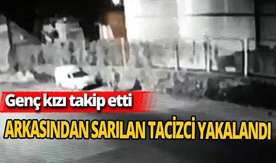 Genç kıza tacizde bulunan şüpheli tutuklandı