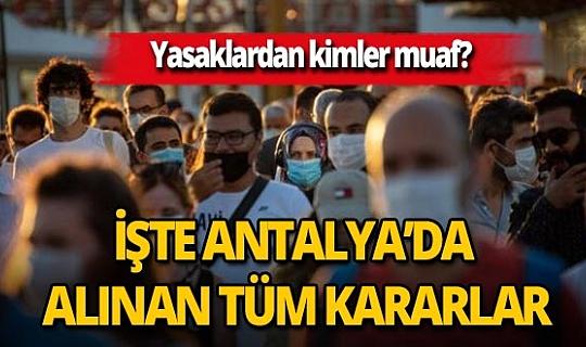 Antalya'da koronavirüs yasaklarından kimler muaf? İşte alınan tüm kararlar
