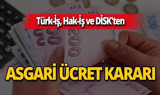 Türk-İş, Hak-İş ve DİSK'ten asgari ücret kararı