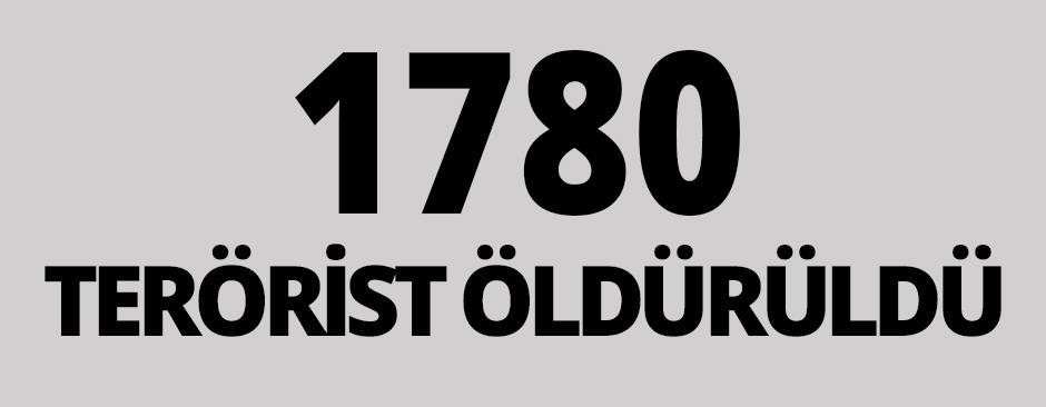 1780 terörist öldürüldü