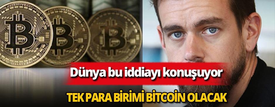Dünyanın tek para birimi Bitcoin olacak