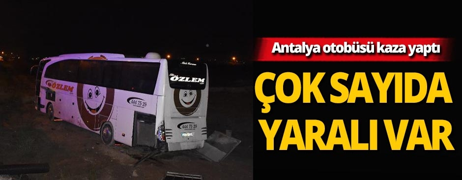 Antalya otobüsü şarampole yuvarlandı