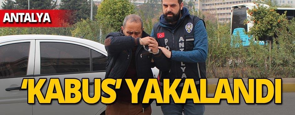Antalyalıların kabusu olmuştu, kıskıvrak yakalandı!