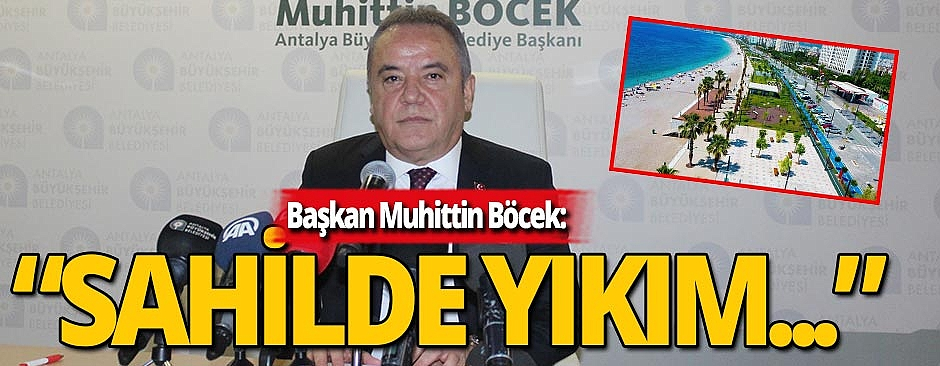 Başkan Böcek'ten Konyaaltı sahili için önemli açıklama