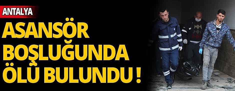 Antalya'da cansız erkek bedeni bulundu!
