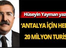 Antalya'da hedef 20 milyon turist