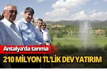 Antalya'da tarıma 210 milyon TL'lik yatırım