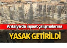 Antalya Valiliği'nden inşaat çalışmalarına yasak