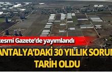 Antalya'daki 30 yıllık sorun tarih oldu
