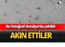 Antalyalılar akın etti