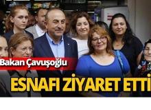 Bakan Çavuşoğlu'ndan esnaf ziyareti