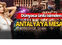 Dünyaca ünlü isimden Antalya'ya mesaj