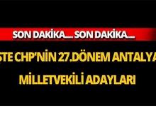 İşte CHP'nin 27.Dönem Antalya Milletvekili adayları