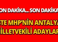 MHP Antalya'nın Milletvekili aday listesi belli oldu