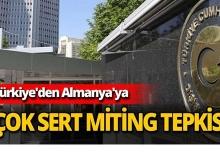 Türkiye'den Almanya'ya çok sert tepki