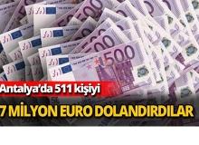 7 milyon euro dolandırdılar