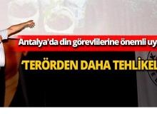 Antalya'da din görevlilerine önemli uyarı