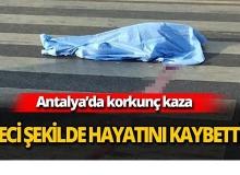 Antalya'da kamyonet çarptı