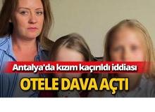 Antalya'da kızım kaçırıldı iddiası