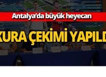 Antalya'da kura çekimi yapıldı