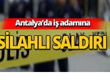 Antalya'da mağaza sahibine silahlı saldırı