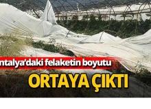 Antalya'daki felaketin boyutu ortaya çıktı