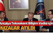 Antalya Teknokent Bilişim Vadisi için imzalar atıldı