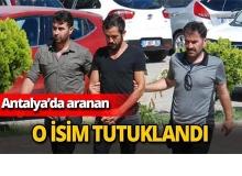 Aranan isim tutuklandı