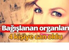 Bağışlanan organları 4 kişiye can oldu