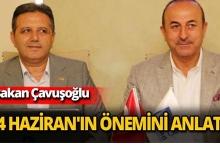 Bakan Çavuşoğlu 24 Haziran seçimlerinin önemini anlattı