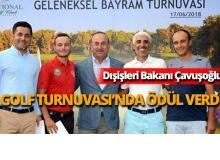Bakan Çavuşoğlu, golf turnuvasında ödül verdi