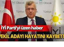 İYİ Parti milletvekili adayı hayatını kaybetti