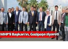 MHP'li Başkan'ın, Gazipaşa ziyareti