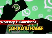 Whatsapp o telefonlarda çalışmayacak