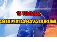 15 Temmuz Antalya hava durumu